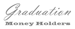 Graduation Money Holders