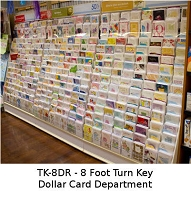 TK-8DR - Turn-Key of 8 Feet of quality Dollar Greeting Cards complete with card fixtures and shipping only $1399
